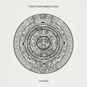 '13.0.0.0.0' by This Town Needs Guns