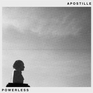 'Powerless' by Apostille