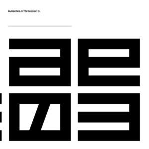 'NTS Session 3' by Autechre