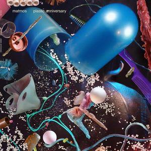 'Plastic Anniversary' by Matmos