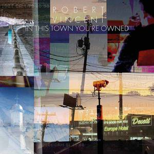 'In This Town You're Owned' by Robert Vincent