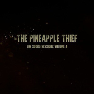 'The Soord Sessions Volume 4' by The Pineapple Thief