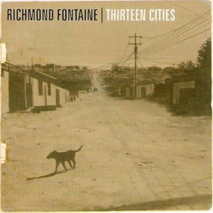 'Thirteen Cities' by Richmond Fontaine