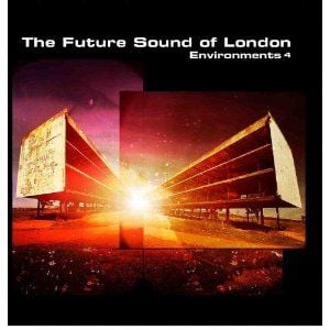 'Environments 4' by The Future Sound Of London
