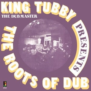 'The Roots Of Dub' by King Tubby