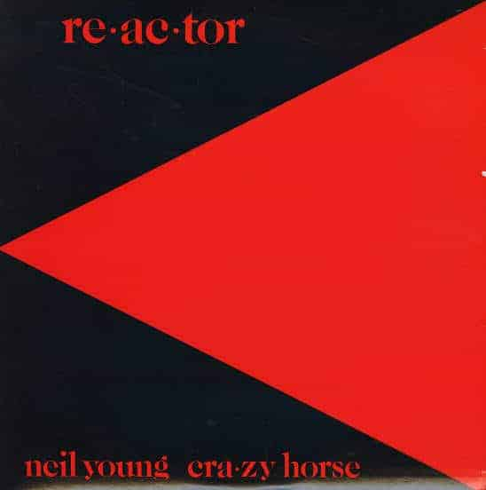 'Re-ac-tor' by Neil Young & Crazy Horse