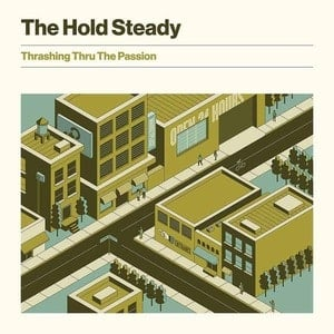 'Thrashing Thru The Passion' by The Hold Steady