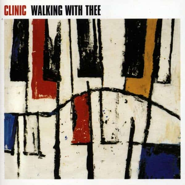 'Walking With Thee' by Clinic