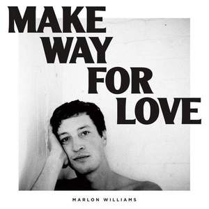 'Make Way For Love' by Marlon Williams