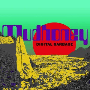 'Digital Garbage' by Mudhoney