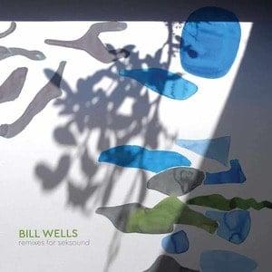 'Remixes For Seksound' by Bill Wells