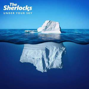 'Under Your Sky' by The Sherlocks