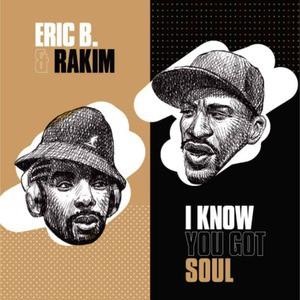 'I Know You Got Soul' by Eric B & Rakim