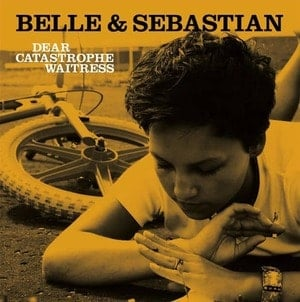 'Dear Catastrophe Waitress' by Belle and Sebastian