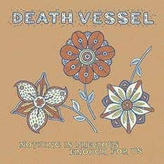 'Nothing Is Precious Enough For Us' by Death Vessel