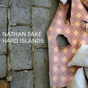 'Hard Islands' by Nathan Fake