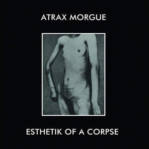 'Esthetik of a Corpse' by Atrax Morgue