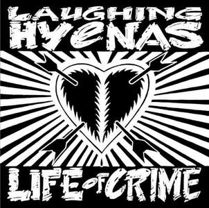'Life of Crime' by Laughing Hyenas