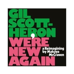 'We're New Again – A Re-imagining by Makaya McCraven' by Gil Scott-Heron