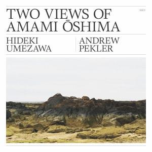 'Two Views Of Amami Oshima' by Hideki Umezawa & Andrew Pekler