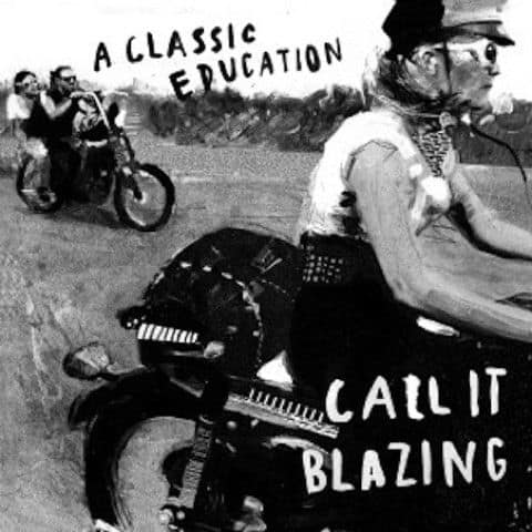 'Call It Blazing' by A Classic Education