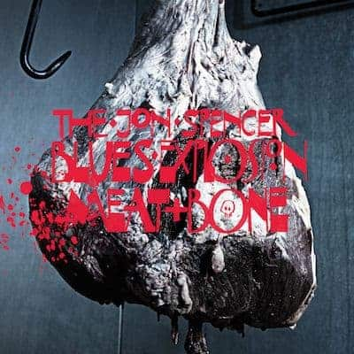 'Meat And Bone' by Jon Spencer Blues Explosion