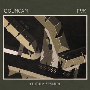 'For (Autumn Rebuild)' by C Duncan