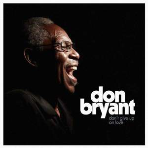 'Don't Give Up On Love' by Don Bryant