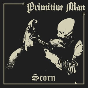 'Scorn' by Primitive Man