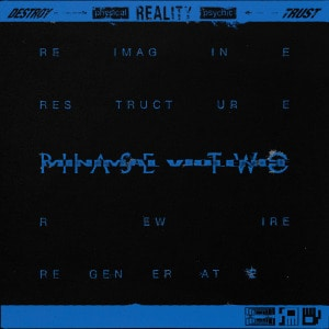 'DESTROY ---> [physical] REALITY [psychic] <--- TRUST - Phase Two' by Minimal Violence
