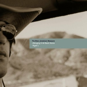 'Bringing it all Back Home Again' by The Brian Jonestown Massacre