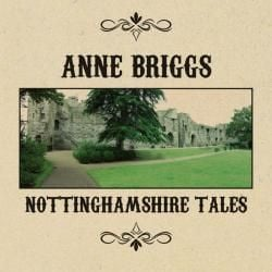 Nottinghamshire Tales by Anne Briggs