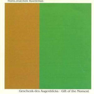 'Geschenk Des Augenblicks - Gift Of The Moment' by Roedelius