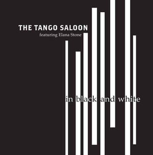 'In Black And White' by The Tango Saloon