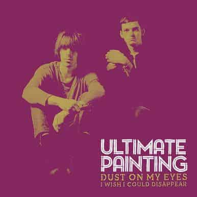 'Dust On My Eyes' by Ultimate Painting