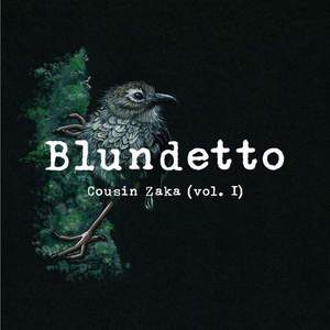 'Cousin Zaka (Vol. I)' by Blundetto
