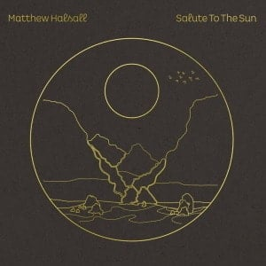 'Salute to the Sun' by Matthew Halsall