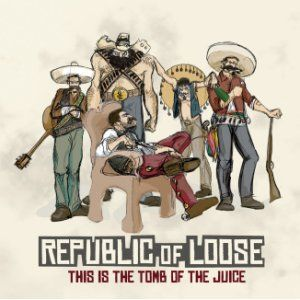 'This Is The Tomb Of The Juice' by Republic Of Loose
