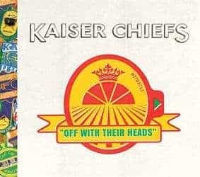 Off With Their Heads by Kaiser Chiefs