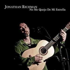 'No Me Quejo Estrella' by Jonathan Richman