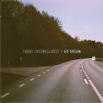 'Go Dream' by Lukas Creswell-Rost