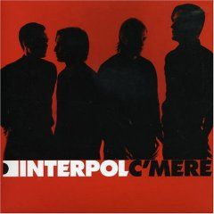 C' Mere / Not Even Jail by Interpol