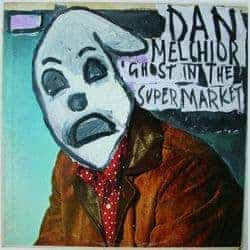 Ghost In the Supermarket by Dan Melchior