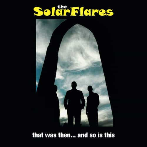 'That Was Then... And So Is This' by The Solarflares