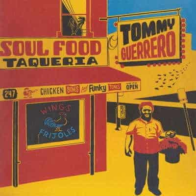 'Soul Food Taqueria' by Tommy Guerrero