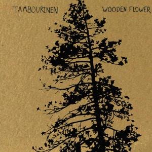 'Wooden Flower' by Tambourinen