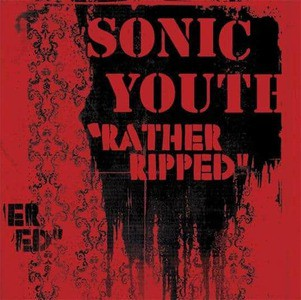 'Rather Ripped' by Sonic Youth