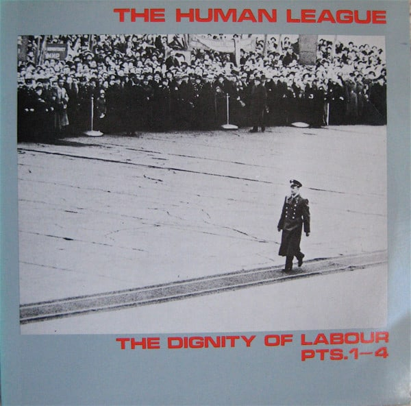 The Human League - The Dignity of Labour